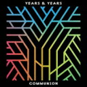 Artist Name: Y - Years & Years / Communion 【CD】