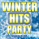 艺人名: D - DJ ASH / Winter Hits Party!! 【CD】
