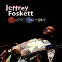 藝人名: J - Jeffrey Foskett / Classic Harmony 【CD】