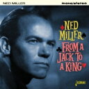 Ned Miller / From A Jack To A King 輸入盤 【CD】