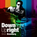 Brian Bromberg ブライアンブロンバーグ / Downright Upright 【SHM-CD】