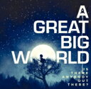Rakuten - Great Big World / Is There Anybody Out There 【CD】