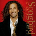 Artist Name: K - Kenny G ケニージー / Songbird: Ballads Of Kenny G 【CD】