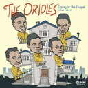 Artist Name: O - Orioles / Crying In The Chapel 【CD】