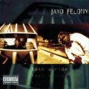 Artist Name: J - Jayo Felony / Take A Ride 【CD】