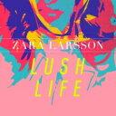 Artist Name: Z - Zara Larsson / Lush Life (2tracks) 輸入盤 【CDS】