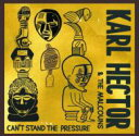 Artist Name: K - 【送料無料】 Karl Hector / Malcouns / Can't Stand The Pressure 輸入盤 【CD】