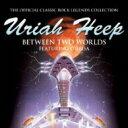 Artist Name: U - Uriah Heep ユーライアヒープ / Between 2 Worlds ビィトゥイーン ツウ ワールド・ライヴ2004 (紙ジャケット) 【CD】
