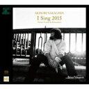 【送料無料】 中川晃教 / I Sing 2015 -Ver...
