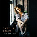 Artist Name: C - Cyrille Aimee / Let's Get Lost 輸入盤 【CD】