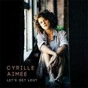 艺人名: C - Cyrille Aimee / Let's Get Lost 輸入盤 【CD】
