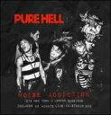 藝人名: P - 【送料無料】 Pure Hell / Noise Addiction: 1978 New York & London Sessions 輸入盤 【CD】