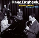Artist Name: D - Dave Brubeck デイブブルーベック / Birdland 1951-52 / Newport 1955 With Paul Desmond 輸入盤 【CD】