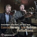 Artist Name: C - 【送料無料】 Conrad Herwig コンラッド ハーウィグ / Reflections 輸入盤 【CD】