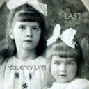 藝人名: F - 【送料無料】 Frequency Drift / Last 輸入盤 【CD】