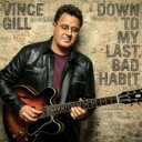 Artist Name: V - Vince Gill / Down To My Last Bad Habit 輸入盤 【CD】