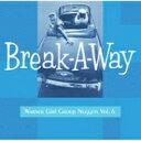 Break-A-Way - Warner Girl Group Nuggets Vol. 6 【CD】