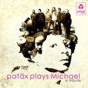 Artist Name: P - 【送料無料】 Patax / Patax Plays Michael 輸入盤 【CD】