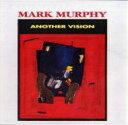 艺人名: M - Mark Murphy マークマーフィー / Another Vision 輸入盤 【CD】