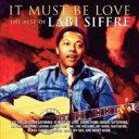 艺人名: L - Labi Siffre / It Must Be Love - The Best Of Labi Siffre 輸入盤 【CD】