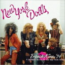 Artist Name: N - 【送料無料】 New York Dolls ニューヨークドールズ / French Kiss '74 Actress - Birth Of The New York (2CD) 輸入盤 【CD】