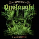 【送料無料】 Onslaught オンスロート / Live At The Slaughterhouse 輸入盤 【CD】