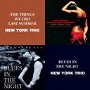 艺人名: N - New York Trio ニューヨークトリオ / Thingswe Did Last Summer: 過ぎし夏の思いで / Blues In The Night: 夜のブルース 【CD】