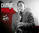Artist Name: C - 【送料無料】 Charlie Parker チャーリーパーカー / Complete Dial Sessions 輸入盤 【CD】