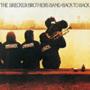 Brecker Brothers ブレッカーブラザーズ / Back To Back 【CD】