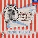 作曲家名: Sa行 - Chopin ショパン / 24の前奏曲、4つのバラード グルダ 【CD】