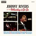 Johnny Rivers / Johnny Rivers At The Whisky A Go Go (紙ジャケット) 【CD】