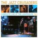 Artist Name: J - Jazz Crusaders ジャズクルセイダーズ / Complete Live At The Lighthouse 輸入盤 【CD】