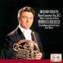 Strauss, R. シュトラウス / R.シュトラウス:ホルン協奏曲第1番、第2番、ウェーバー:コンチェルティーノ バウマン、マズア&ゲヴァントハウス管 【CD】