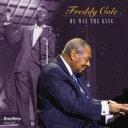 艺人名: F - Freddy Cole / He Was The King 輸入盤 【CD】