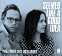 Artist Name: P - 【送料無料】 Petra Haden / Jesse Harris / Seemed Like A Good Idea (帯・解説付き国内盤仕様輸入盤) 輸入盤 【CD】