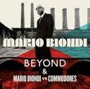 声乐 - Mario Biondi マリオビオンディ / Beyond & Mario Biondi Vs Commodores 輸入盤 【CD】