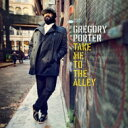 Artist Name: G - Gregory Porter / Take Me To The Alley: 希望へのアレイ 【SHM-CD】