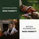 Artist Name: N - Nicki Parrott ニッキパロット / Autumn Leaves: 枯葉 / Winter Wonderland 【CD】
