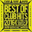 艺人名: A - AV8 ALL STARS / Best Of Club Hits 2016-1st Half- Av8 Official Mixcd 【CD】