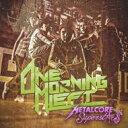 Artist Name: O - One Morning Left / Metalcore Superstars 【CD】