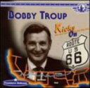 艺人名: B - Bobby Troup / Kicks On 66 輸入盤 【CD】