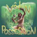 藝人名: V - Vodun / Possession 輸入盤 【CD】
