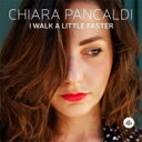 艺人名: C - 【送料無料】 Chiara Pancaldi / I Walk A Little Faster (帯・解説付き国内盤仕様輸入盤) 輸入盤 【CD】