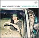 【送料無料】 Hillbilly Moon Explosion / With Monsters & Gods 輸入盤 【CD】