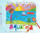 藝人名: P - Paulinho Garcia / Aquarela - Traditional Songs For Children 輸入盤 【CD】