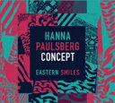 藝人名: H - 【送料無料】 Hanna Paulsberg Concept / Eastern Smiles 輸入盤 【CD】