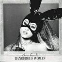 Artist Name: A - Ariana Grande / Dangerous Woman <15曲収録 USヴァージョン> 輸入盤 【CD】