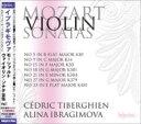 Composer: Ma Line - 【送料無料】 Mozart モーツァルト / ヴァイオリン・ソナタ全集第1集 アリーナ・イブラギモヴァ、セドリック・ティベルギアン(2CD)(日本語解説付) 【CD】