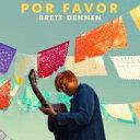 艺人名: B - Brett Dennen / Por Favor 輸入盤 【CD】
