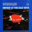 Artist Name: W - Wes Montgomery ウェスモンゴメリー / Smokin' At The Half Note: ハーフ ノートのウェス モンゴメリーとウィントン ケリー 【SHM-CD】